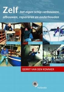 Zelf het eigen schip verbouwen - Auteur: Kommer, G. van den