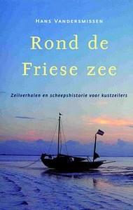 Rond de Friese Zee - Auteur: Vandermissen, H.