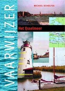 VAARWIJZER HET IJSSELMEER - Auteur: Scholtes, M.