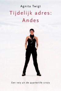 Tijdelijk adres: Andes - Auteur: Twigt, A.
