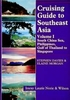 Cruising Guide to Southeast Asia Volume I